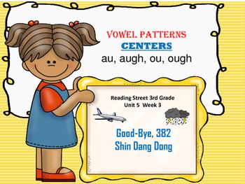 Good Bye 382 Shin Dang Dong   au, augh, ou, ough   CENTERS :  Reading St. 3rd,