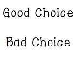 Good Choice vs. Bad Choice