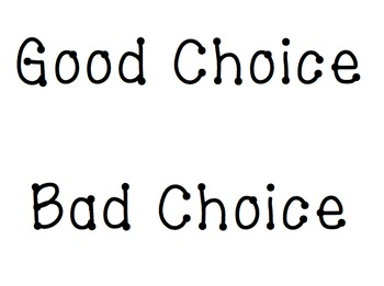 Good Choice vs. Bad Choice