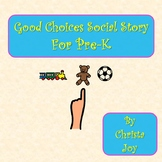 Good Choices Social Story for Pre-K