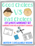 Good Choices VS Bad Choices Cut & Paste Worksheet Set - 20 Different Scenarios