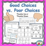 Good Choices vs. Poor Choices~Thumbs Up, Thumbs Down