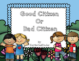 Good Citizen or Bad Citizen