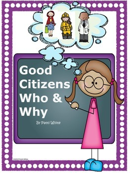 Good Citizens Who & Why?