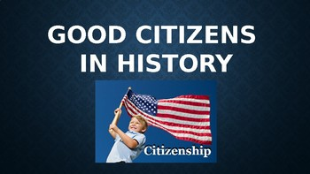 Good Citizens in History