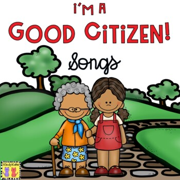 Good Citizenship Songs and Rhymes