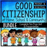 Good Citizenship at Home, School, and Community BUNDLE   D