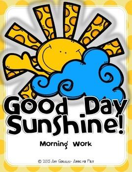 Good Day Sunshine!  Morning Work