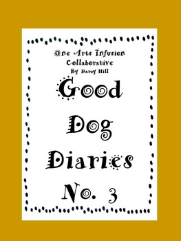 Good Dog Diaries  No. 3 (FREEBIE!!!)