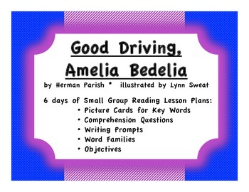 Good Driving, Amelia Bedelia: Small Group Lesson Plans