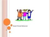 Good Friend Behavior Game