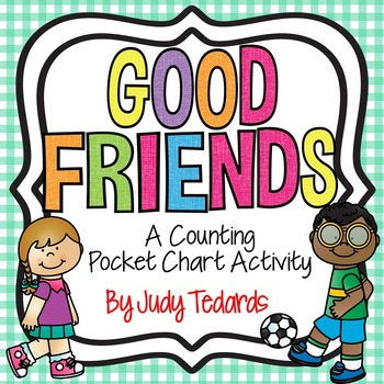 Good Friends (A Counting Pocket Chart Activity)