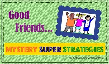 Good Friends... Mystery Super Friendship Strategies