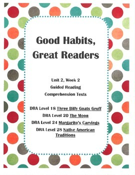 Good Habits, Great Readers Unit 2, Week 2 Guided Reading Comprehension Tests