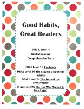 Good Habits, Great Readers Unit 2, Week 4 Guided Reading Comprehension Test