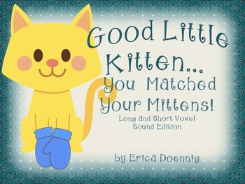 Good Little Kitten...You Matched Your Mittens!  Long/Short Vowel Version