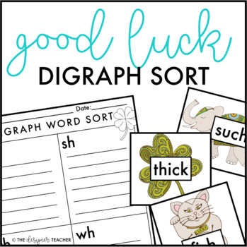 St. Patrick's Day Good Luck Digraph Sort {CH, SH, TH, & WH}