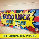"""End of the Year Activities: FREE """"Good Luck Next Year"""" Collaboration Poster"""