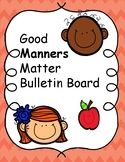 Good Manners Matter Bulletin Board Display