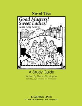 Good Masters! Sweet Ladies! - Novel-Ties Study Guide