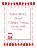 Good Morning Brain! Valentine Themed Morning Work