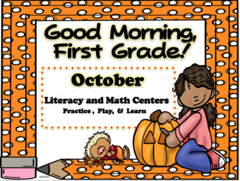 Good Morning, First Grade! October Literacy and Math Centers