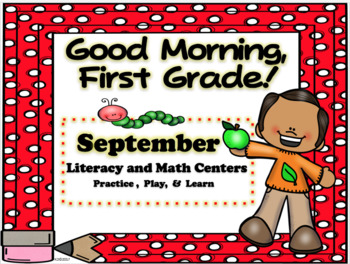 Good Morning, First Grade September Literacy and Math Centers