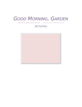 Good Morning, Garden Activities and Game