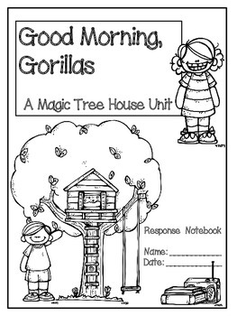 Good Morning, Gorilla: A Magic Tree House Unit (24 Pages)