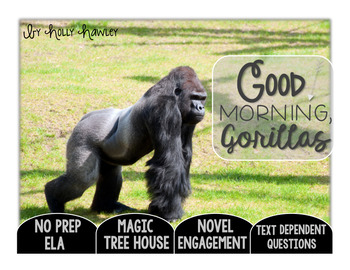 Good Morning, Gorillas Text Dependent Questions