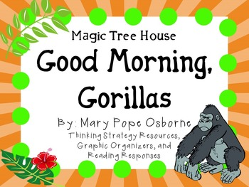 Good Morning, Gorillas by Mary Pope Osborne:  A Complete Literature Study!