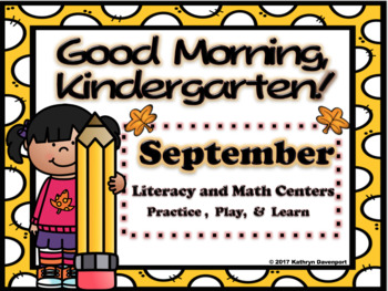 Good Morning, Kindergarten! September Literacy and Math Centers