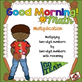 Good Morning! Multiplying two-digit numbers with renaming