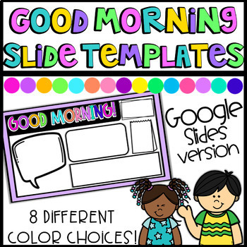 Good Morning Slide Templates- GOOGLE SLIDES VERSION ONLY!