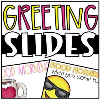 Good Morning Slides (for GOOGLE and PPT!)