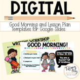 Good Morning and Lesson Plan Template for Google Slides