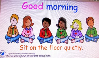 Good Morning sit on the floor quietly