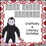Good Night Gorilla - Craftivity and Literacy Activities