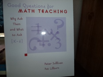 Good Questions for Math Teaching    ISBN  10-0-941355-51-9