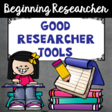 Good Researcher Tools: For the Beginning Researcher