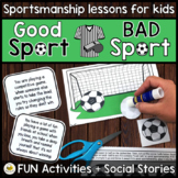 Good Sportsmanship - Being a Good Sport (Interactive Social Skills Activities)
