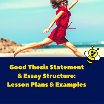 Good Thesis Statement & Essay Structure: Lesson Plans and Examples