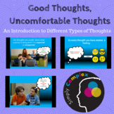Good Thoughts & Uncomfortable Thoughts; Expected and Unexp