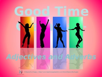Good Time Grammar Adjectives and Adverbs