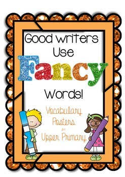 Good Writers Use FANCY Words. Vocabulary Posters for Upper