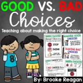 Good Vs. Bad Choices: Teaching how to act at school