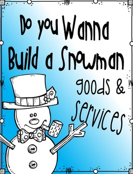 Good and Services - Build a Snowman