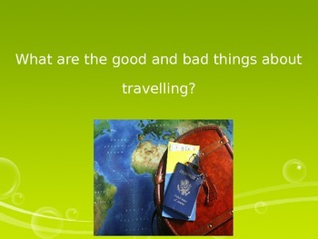Good and bad sides of traveling