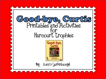 Good-bye, Curtis Printables for Harcourt Trophies