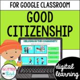 Good citizenship for Google Classroom DIGITAL